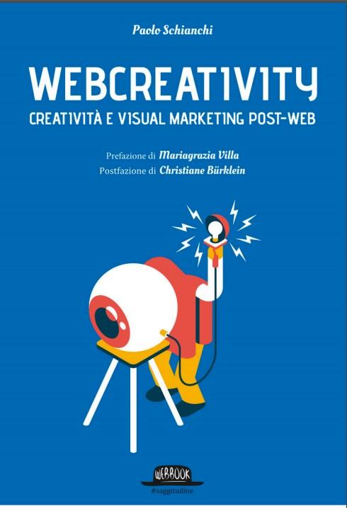 Webcreativity, creatività e Visual Marketing post-web